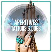 Aperitives Tattoos & Dogs, Vol. 1 by Various Artists