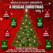 MAFIA & FLUXY Presents: A Reggae Christmas, Vol. 2 by Various Artists