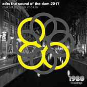 ADE: The Sound of the Dam 2017 by Various Artists