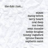 The Dub I Lost...Mixed by Various Artists