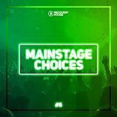 Main Stage Choices, Vol. 6 by Various Artists