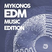 Mykonos EDM Music Edition by Various Artists