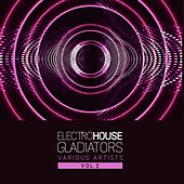 Electro House Gladiators, Vol. 2 by Various Artists
