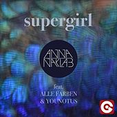 Supergirl (The Remixes) di Anna Naklab