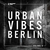 Urban Vibes Berlin, Vol. 4 by Various Artists