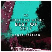 Best of 2017 - House Edition by Various Artists