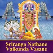 Sriranga Nathane Vaikunda Vasane by Various Artists