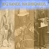 Jug Bands, Washboards... by Various Artists