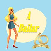 A Bailar, Años 60 by Various Artists