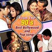 From The 90's Best Bollywood And Pop songs by Various Artists