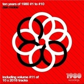 Ten Years of 1980 Recordings, Vol. 1-10 (Compiled & Mixed by Dan McKie) (Including Bonus, Vol. 11) by Various Artists