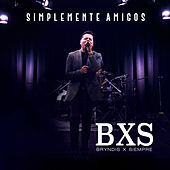 Simplemente Amigos by BXS