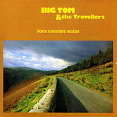 Four Country Roads by Big Tom