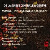 Henri Gagnebin: Trio in D Major, Op. 46 - Joseph Lauber: Violin Sonata Op. 4, No. 1 - 3 Humoresques for Flute Solo, Op. 52 - Trio for Flute, Violin & Piano by Various Artists