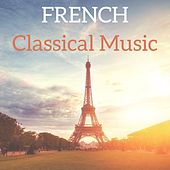 French Classical Music by Various Artists