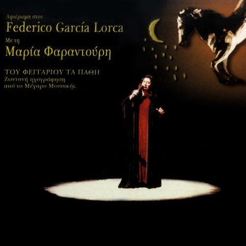 Tou Feggariou Ta Pathi (Afieroma Sto Federico García Lorca) (Zontani Ihografisi) by Maria Farantouri (Μαρία Φαραντούρη)