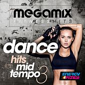Megamix Fitness Hits Dance for Mid-Tempo 03 (25 Tracks Non-Stop Mixed Compilation for Fitness & Workout) by Various Artists