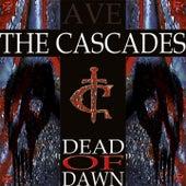 Dead of Dawn de The Cascades