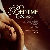 Bedtime Stories, Vol. 4 (A One Night Lounge Affair) by Various Artists