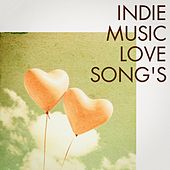 Indie Music Love Songs by Various Artists