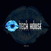 Love Tech House, Vol. 3 by Various Artists