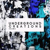 Underground Creations, Vol. 3 by Various Artists
