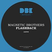 Flashback von Magnetic Brothers