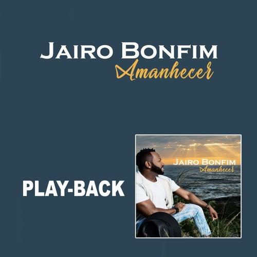 Amanhecer (Playback) de Jairo Bonfim