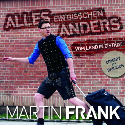 Alles ein bisschen anders (Vom Land in'd Stadt) by Frank Martin