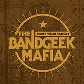 Paint Your Target by The Band Geek Mafia