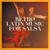 Retro Latin Music for Salsa de Various Artists