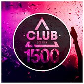 Club Session 1500 by Various Artists