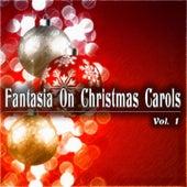 Fantasia On Christmas Carols, Vol. 1 (Carols and Hymns) von Various Artists