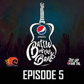 Pepsi Battle of the Bands, Episode 5 by Various Artists