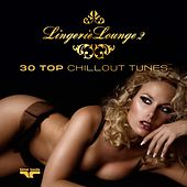 Lingerie Lounge 2 - 30 Top Chillout Tunes by Various Artists