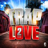 Trap Love, Vol. 2 by Various Artists