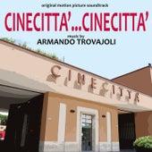 Cinecittà... Cinecittà (Original Motion Picture Soundtrack) by Armando Trovajoli