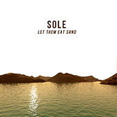 Let Them Eat Sand by Sole