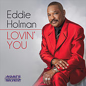 Lovin' You by Eddie Holman