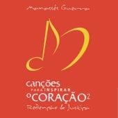Canções para Inspirar o Coração 2, Redenção & Justiça by Manassés Guerra