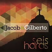 Seis Horas by Jacob