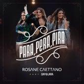 Para, Pera, Pira (Ao Vivo) de Rosane Caettano