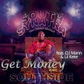 Get Money (feat. DJ Mann & Lil Keke) [Southside Remix] by Southside