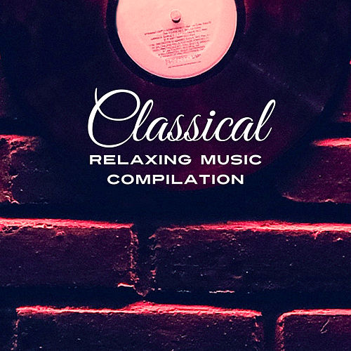 Classical Relaxing Music Compilation by Relaxing Piano Music Consort