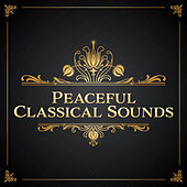 Peaceful Classical Sounds by Deep Relax Music World
