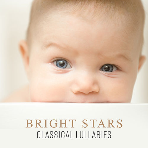 Bright Stars Classical Lullabies by Smart Baby Lullaby