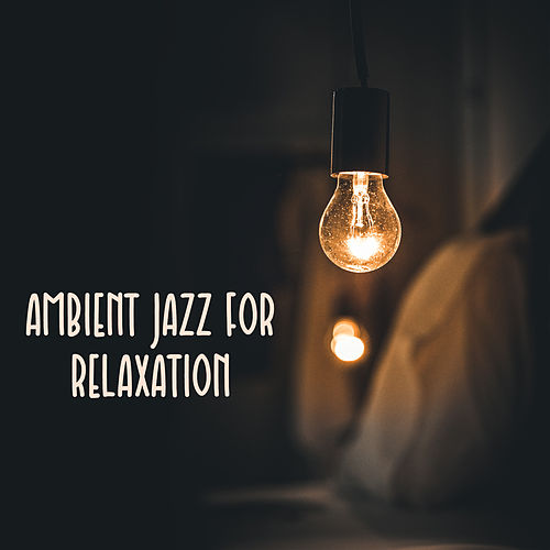 Ambient Jazz for Relaxation by The Jazz Instrumentals