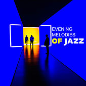 Evening Melodies of Jazz by Soft Jazz