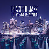Peaceful Jazz for Evening Relaxation von Peaceful Piano