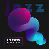 Jazz Relaxing Music by New York Jazz Lounge